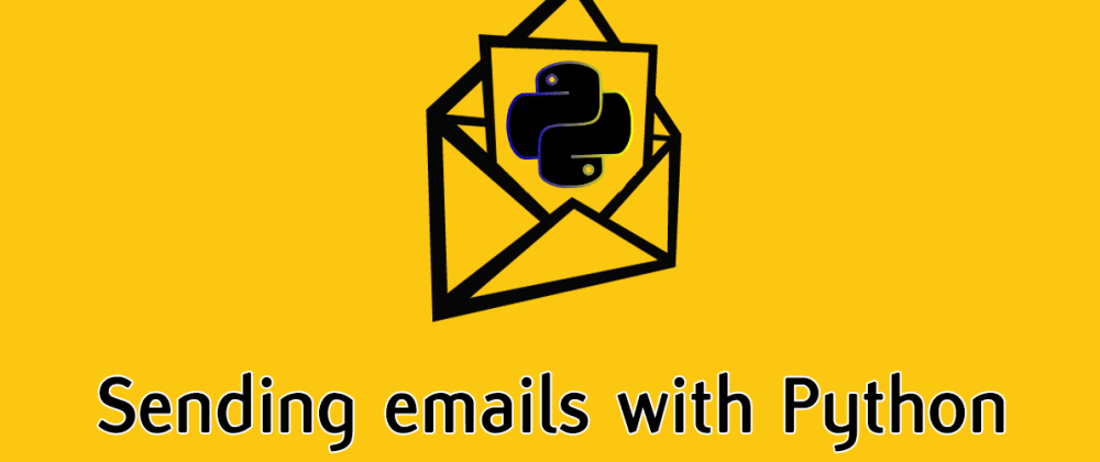 Cover image for  How to send emails with just a few lines of code with Yagmail in Python