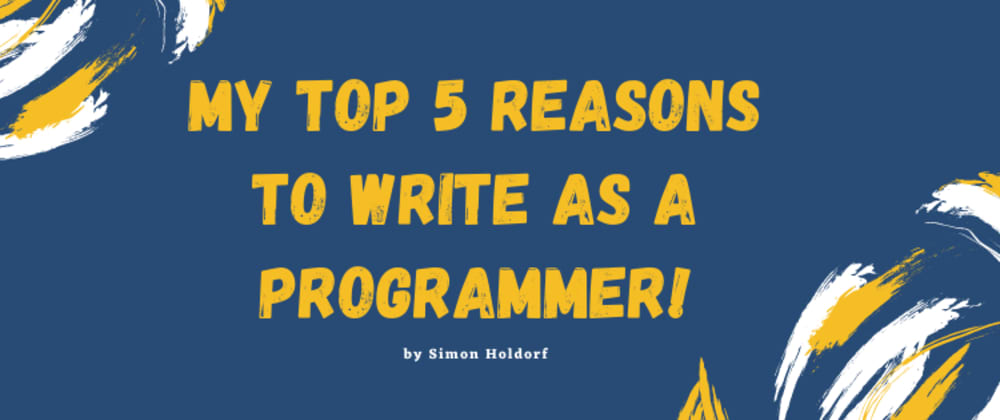 Cover image for My Top 5 Reasons to Write as a Programmer