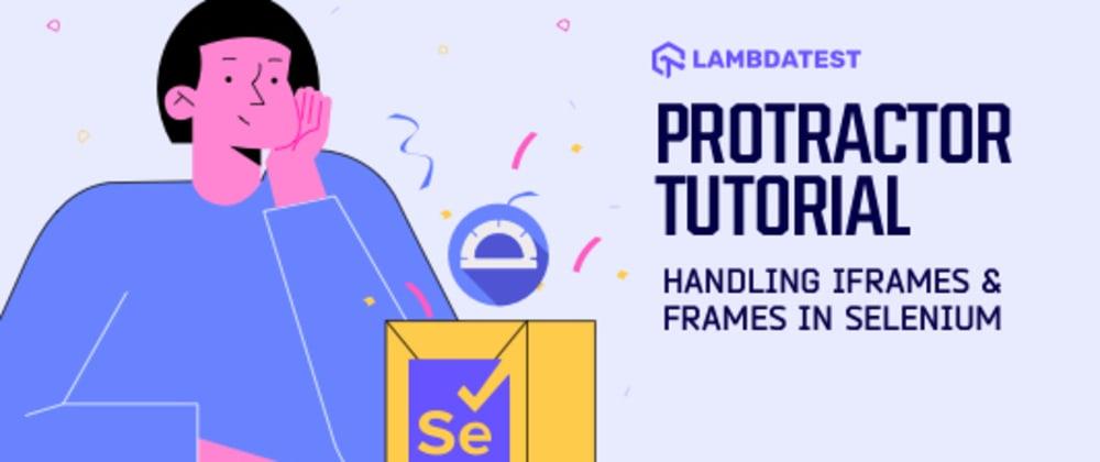 Cover image for Handling iFrames & Frames in Selenium