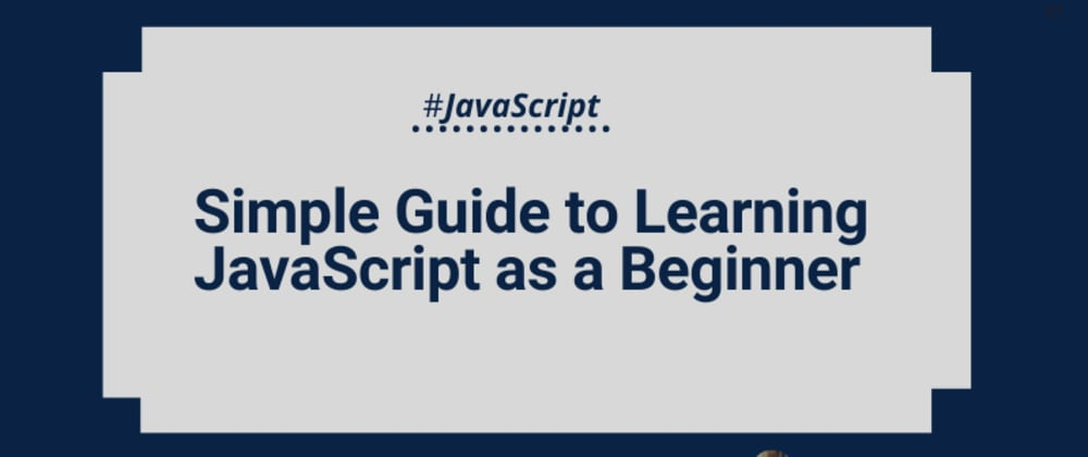 Cover image for Are you learning JavaScript? - Here's the only guide you'll ever need