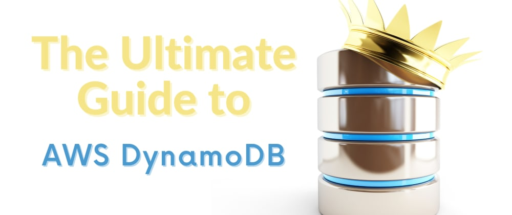 Cover image for The Ultimate Guide to AWS DynamoDB