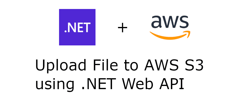 Cover image for Upload File to AWS S3 using .NET Web API