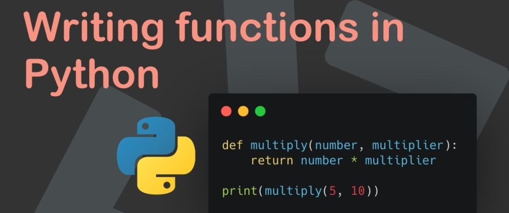 Cover image for Writing functions in Python