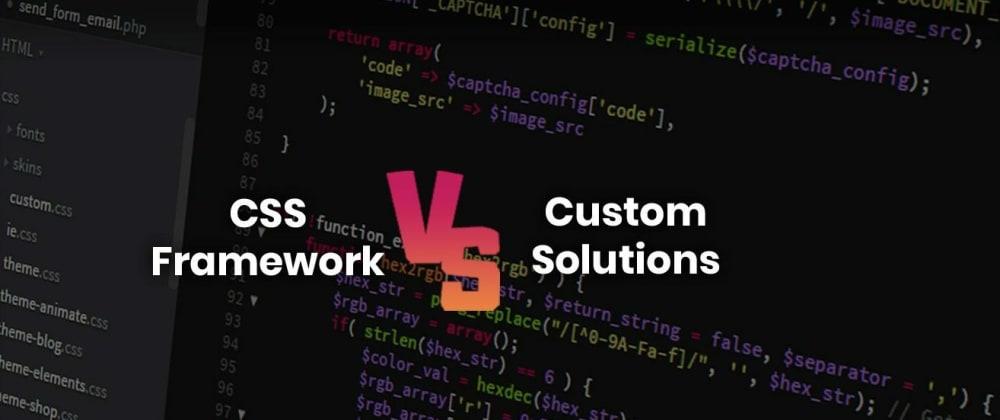 Cover image for Vanilla CSS VS CSS Frameworks