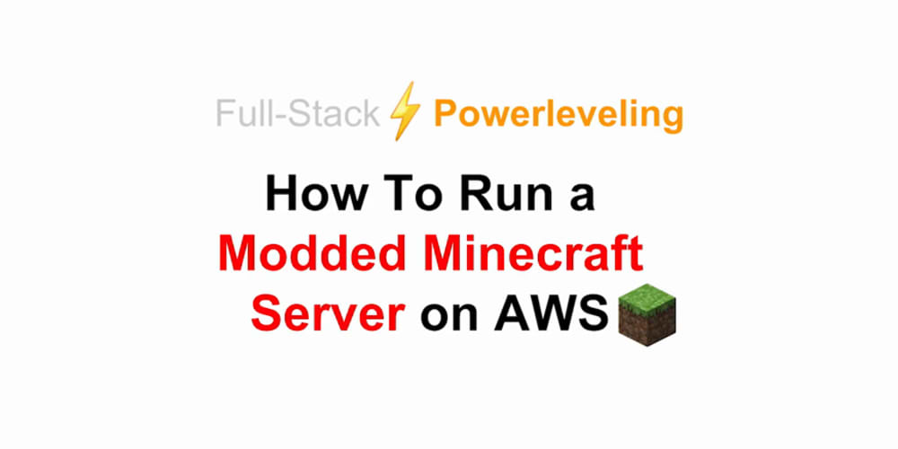 How To Run A Modded Minecraft Server on AWS