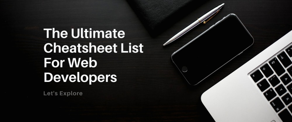 Cover image for The Ultimate Cheat sheet List For Web Developers