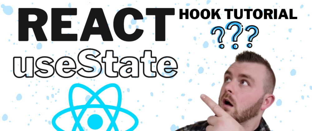Cover image for React Hooks useState tutorial in 10 minutes