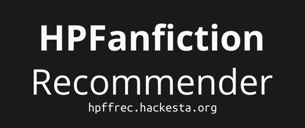 Cover image for Making HPFanfiction Recommender