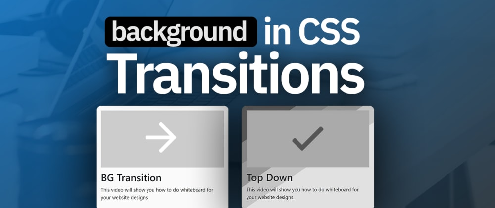 Cover image for 4 Simple CSS Hover Transitions for your Elements Background