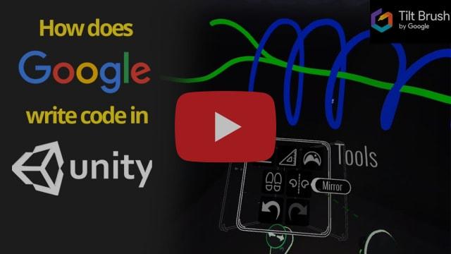 How does Google write code in Unity? | TiltBrush VR Overview