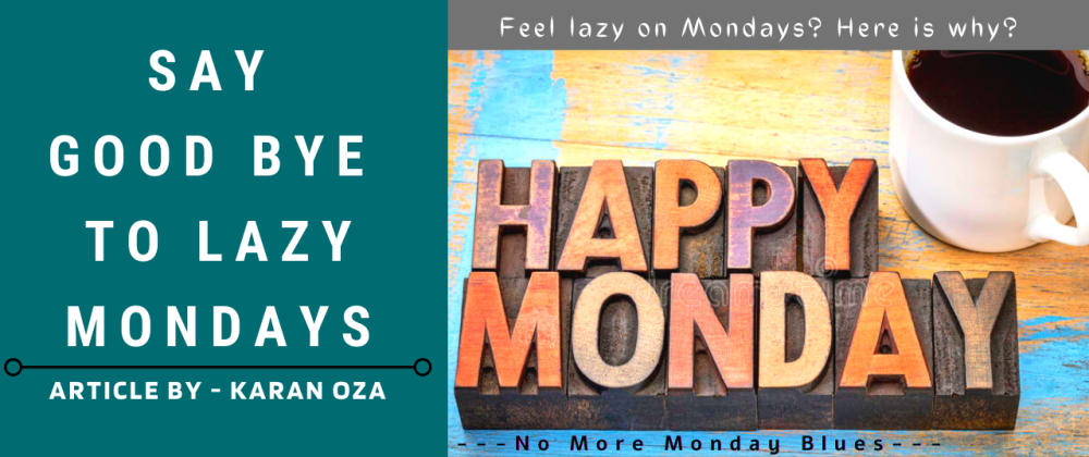 Cover image for Say Good Bye To Lazy Mondays!