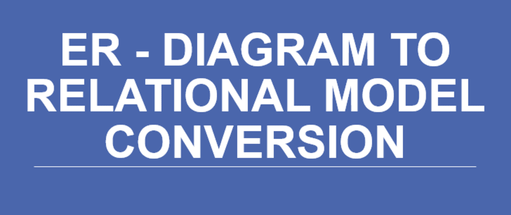 Cover image for ER Diagram to Relational Model Conversion