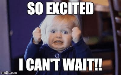 so excited, I can't wait meme