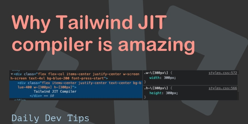 Why Tailwind JIT compiler is amazing
