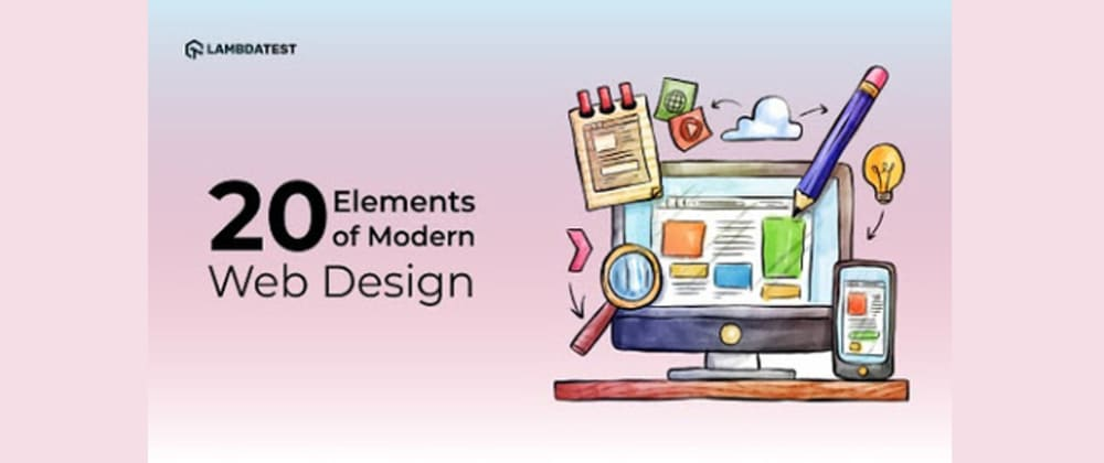 Cover image for 20 Elements of Modern Web Design That You Need to Know