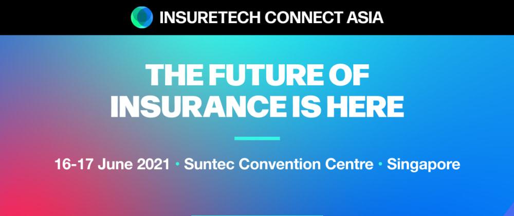 Cover image for Insuretech Connect Asia 2021 Telah Dibuka