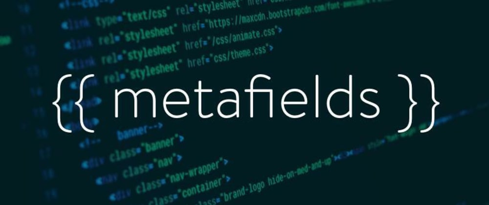 Cover image for Using Metafields in Your Shopify Theme