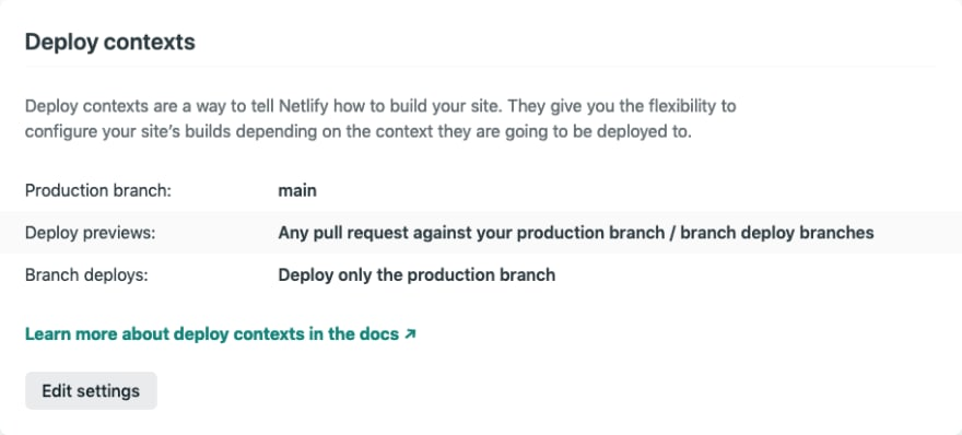 the default deploy settings for netlify - Deploy Previews: Any pull request against your production branch / Branch deploys: Deploy only the production branch