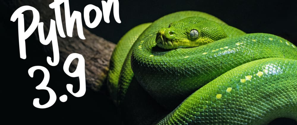 Cover image for New Features in Python 3.9 You Should Know About