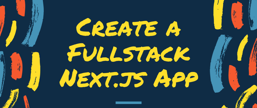 Cover Image for Create a Fullstack Next.js App with Authentication, Data, and Storage