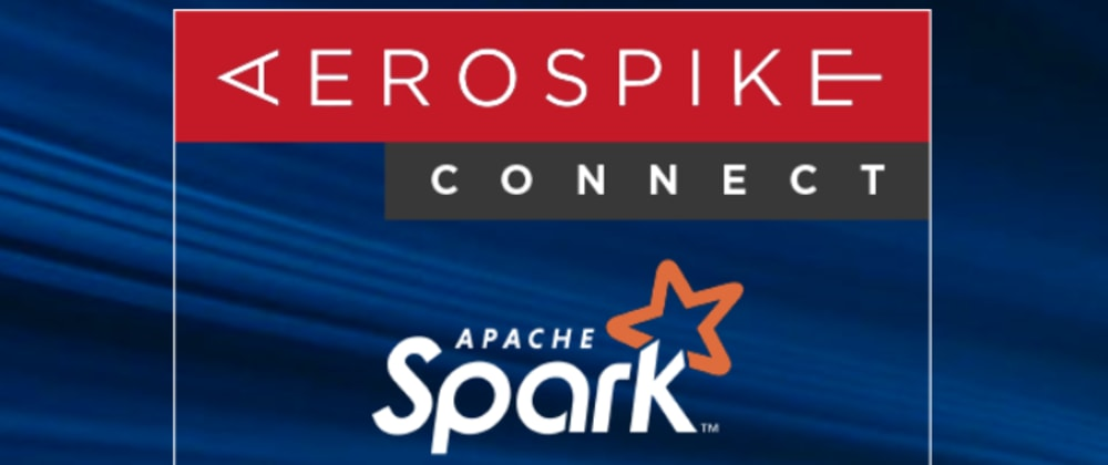 Cover image for Using Aerospike Connect For Spark