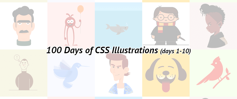Cover image for 100 Days of CSS Illustrations (1-10)