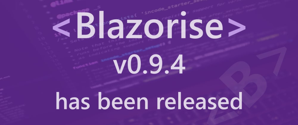 Cover image for Blazorise 0.9.4 is out and ready for big league
