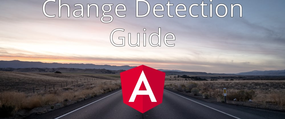 Cover image for The Last Guide For Angular Change Detection You'll Ever Need