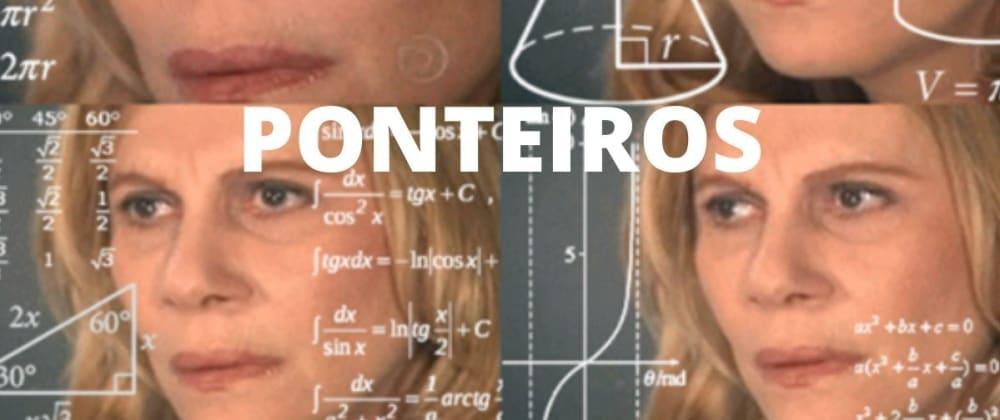 Cover image for Sem medo dos Ponteiros #1 - Introdução