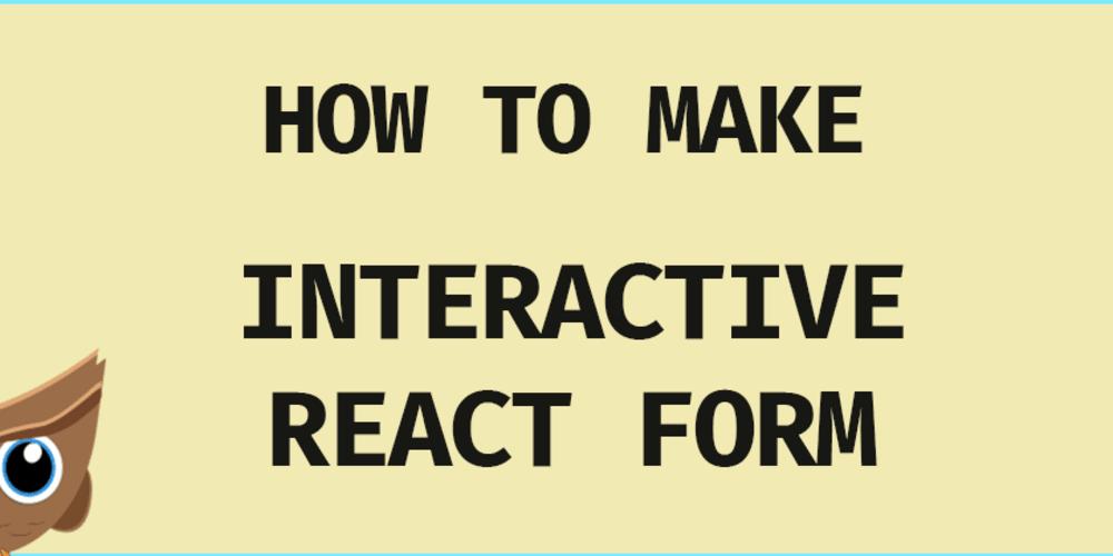 How To Make Interactive ReactJS Form - DEV Community 👩 💻👨 💻