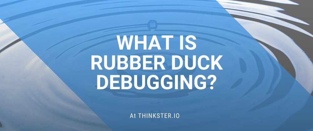 Cover image for What is Rubber Duck Debugging?