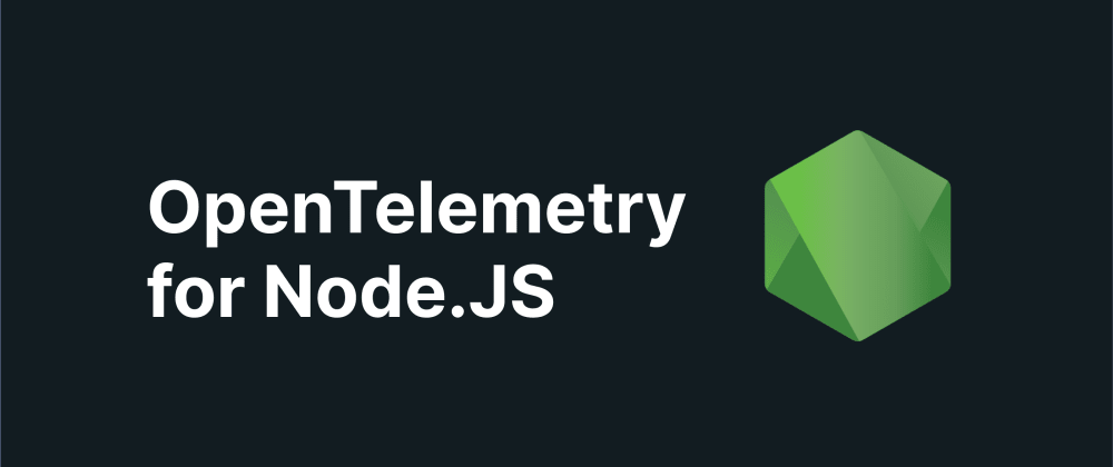 Cover image for OpenTelemetry NodeJS: All you need to know