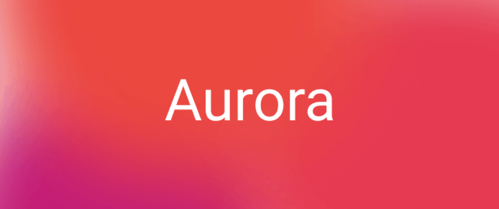 Cover Image for Aurora UI - how to create with CSS