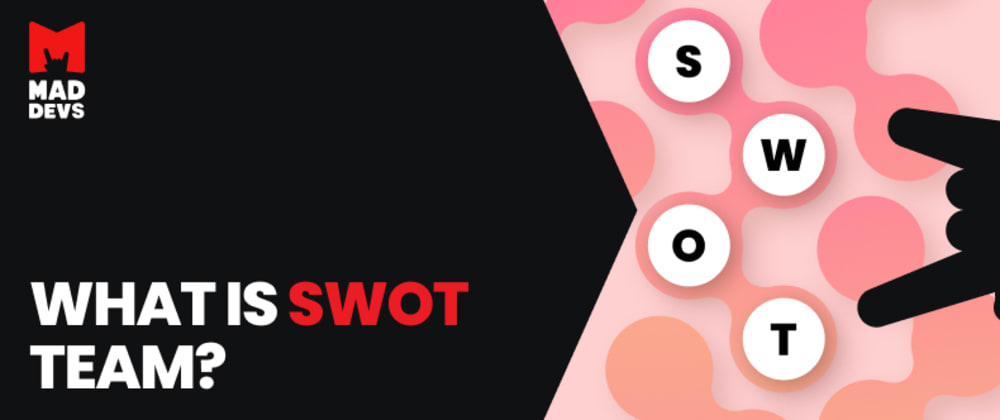 Cover image for The SWOT team: What it is and why we leverage it