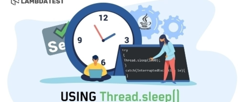 Cover image for How To Use Thread.sleep() In Java With Selenium?