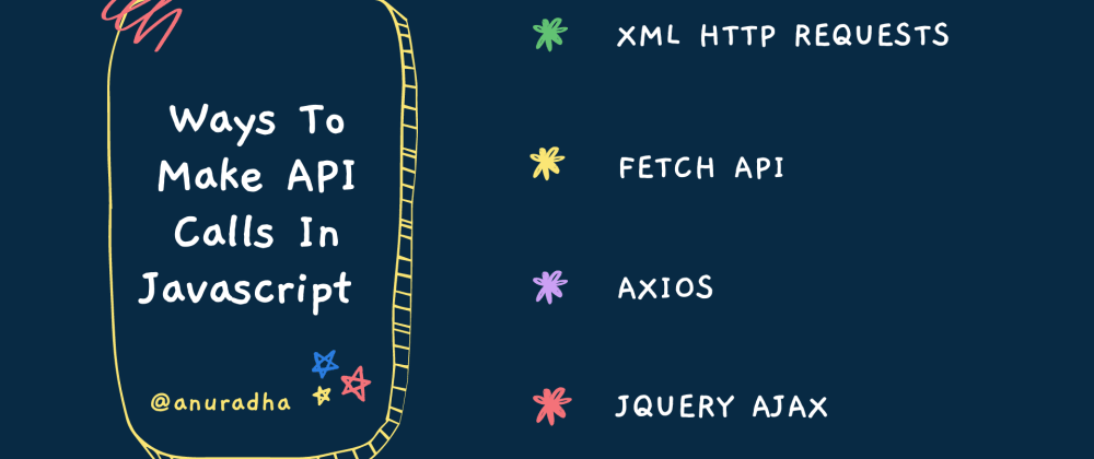 Cover image for Four Ways To Make An API Calls In Javascript