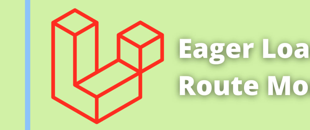 Cover image for Eager Loading In Laravel Route Models