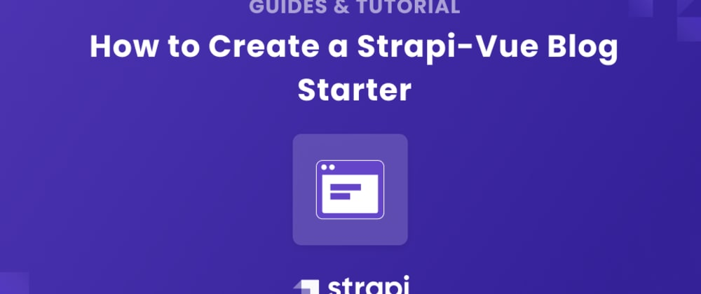 Cover image for How to create a Strapi-Vue Blog Starter
