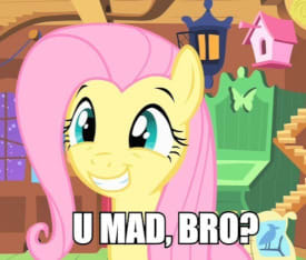 Pony smiling with 'u mad bro?' in ancient meme text