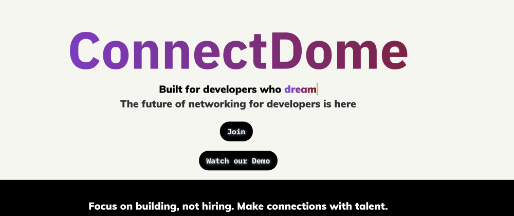 Cover image for Launching ConnectDome : Match with Developers, projects, and ideas!