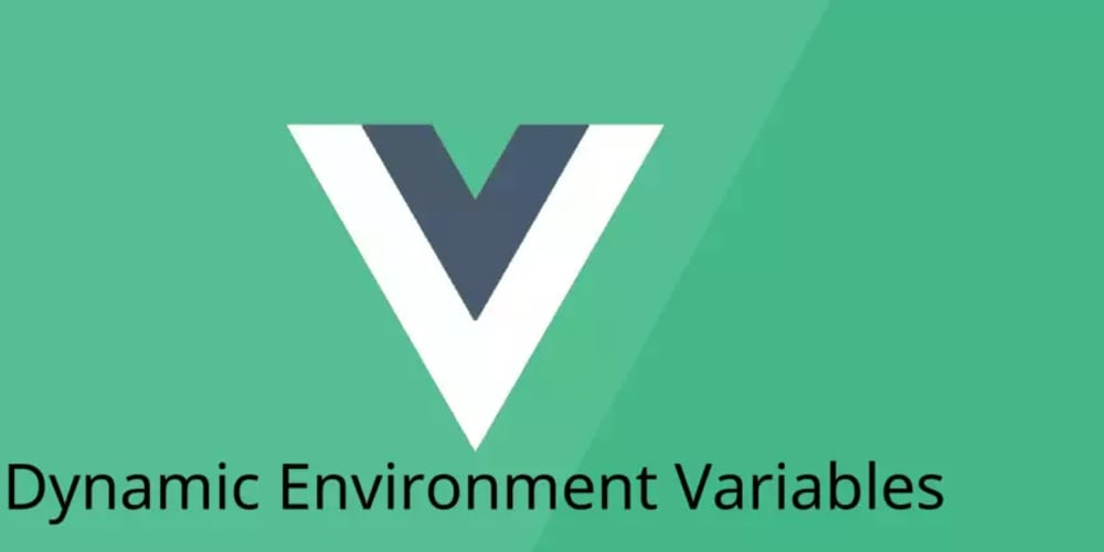 How to use dynamic environment variables in VueJS - DEV Community
