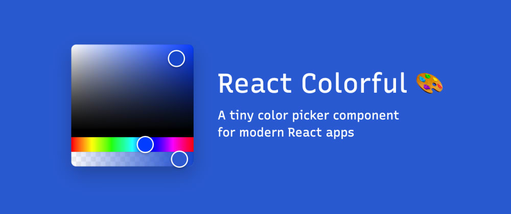 Cover image for 🎨 react-colorful — 1,8 KB color picker for React. Fast, dependency-free, customizable, and accessible