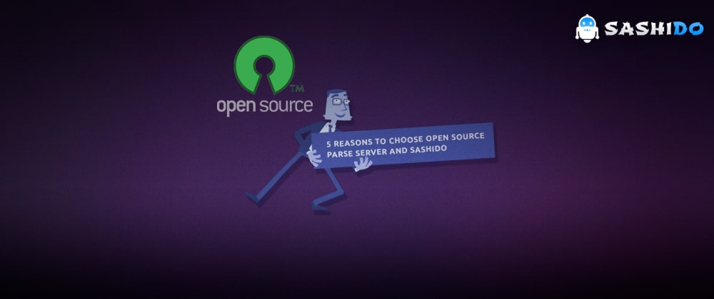 Cover image for 5 reasons to choose Open Source Parse Server and SashiDo for your Backend