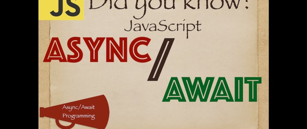 Cover image for Async Await Keywords in JavaScript - Make Asynchronous Code Look Synchronous