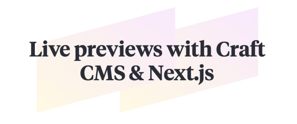 Cover image for Live preview with Craft CMS & Next.js
