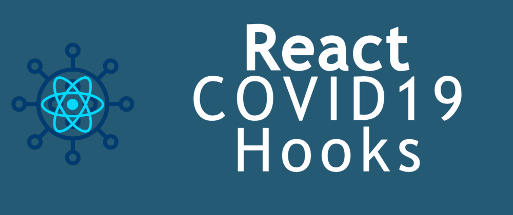 Cover image for 📈 Get Statistics for 🦠  COVID19 Harnessing the Power of  ⚛️ React Hooks