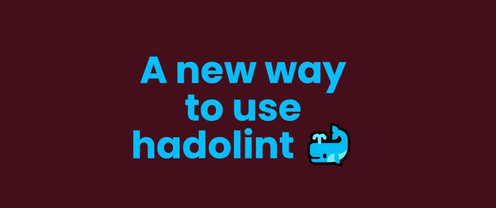Cover image for A new way to use hadolint 🐳