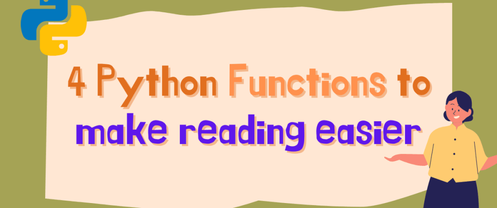 Cover image for 4 Python functions that make reading easier