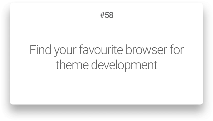 Find your favourite browser for theme development