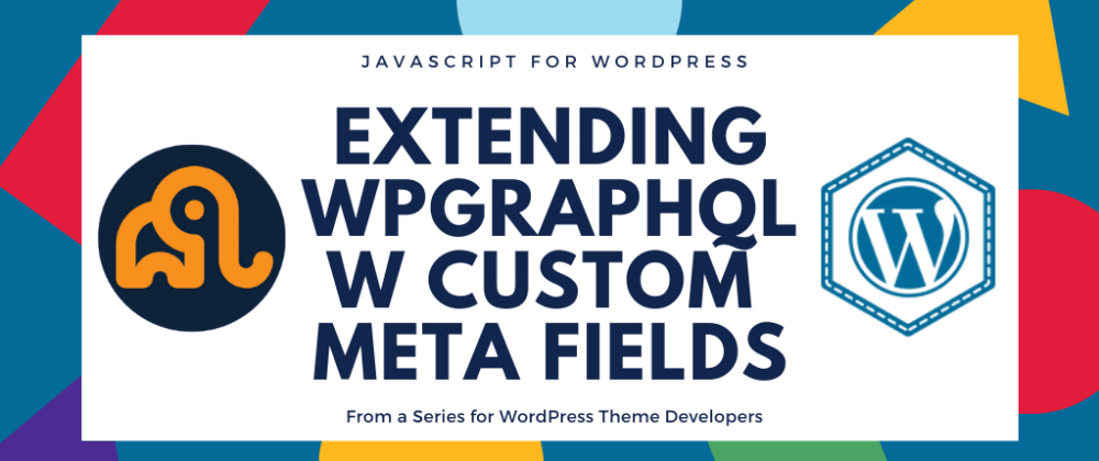 Cover image for How to Extend WPGraphQL for Custom Meta Boxes in WordPress Themes
